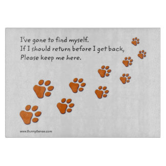 I've Gone to Find Myself Paw Prints Cutting Board
