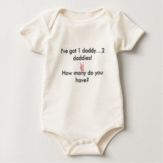 I've got 1 daddy....2 daddies! baby bodysuit