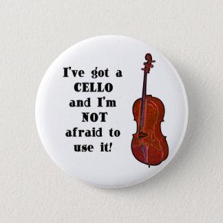 I've Got a Cello Pinback Button