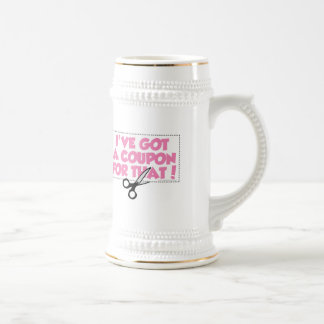I've Got A Coupon For That 18 Oz Beer Stein