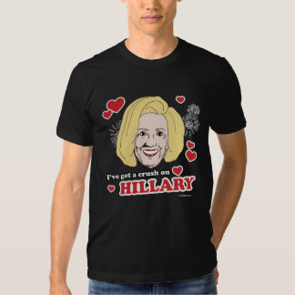 I've Got a Crush on Hillary - Politiclothes Humor  Tshirt