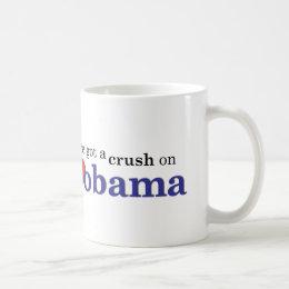 I've got a crush on Obama Coffee Mug