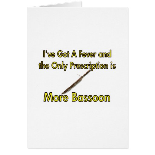 I've Got a Fever . . . More Bassoon Greeting Card