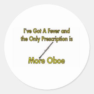 I've Got a Fever . . . More Oboe Classic Round Sticker