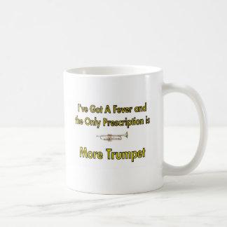 I've Got a Fever  . . . More Trumpet Classic White Coffee Mug