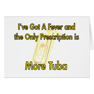 I've Got a Fever . . . More Tuba Greeting Card