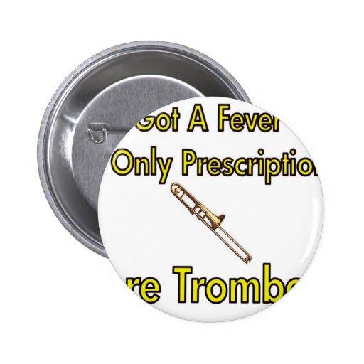I've Got a Fever . . . Trombone Button