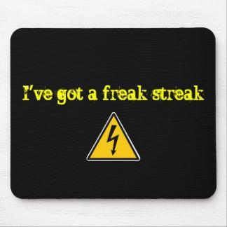I've got a freak streak mouse pad
