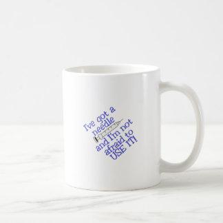 Ive Got A Needle Coffee Mug