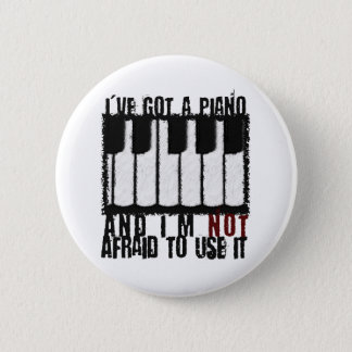 I've Got a Piano Button