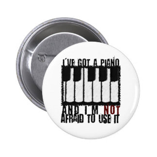 I've Got a Piano Button