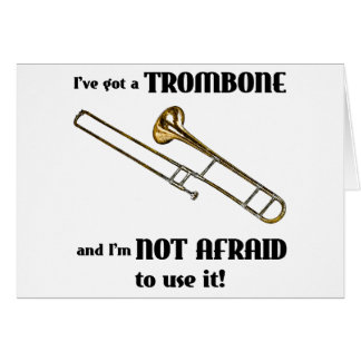 I've Got a Trombone Card