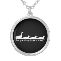 I've got all my ducks in a row... silver plated necklace