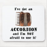 I've Got an Accordion Mouse Pad