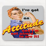 I've Got an Attitude Mouse Pads