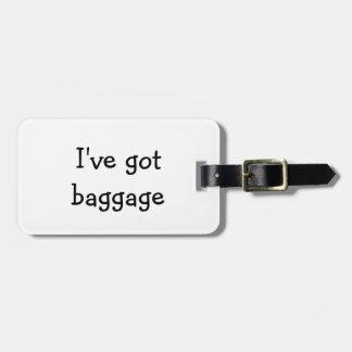 """I've got baggage"" luggage tag"