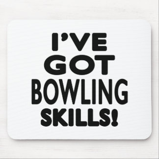 I've Got Bowling Skills Mouse Pad