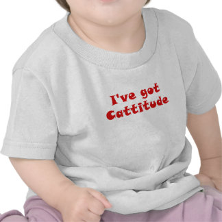 Ive Got Catittude Shirts