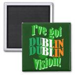 I've got Dublin vision Magnet