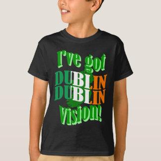 I've got Dublin vision T-Shirt