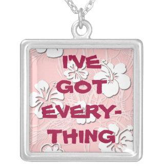 I've Got Everything Necklace