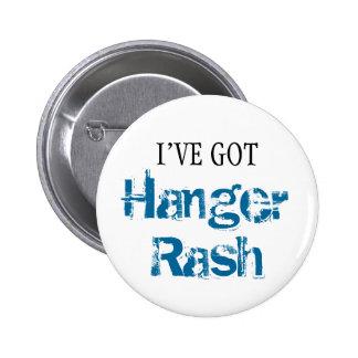 I've Got HANGER RASH 2 Inch Round Button
