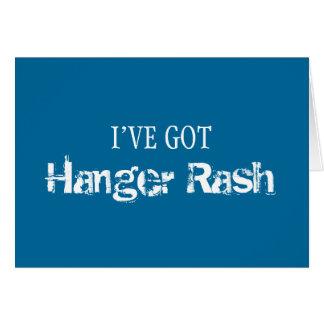 I've Got HANGER RASH Card