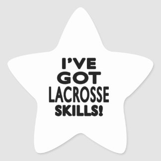 I've Got Lacrosse Skills Star Sticker