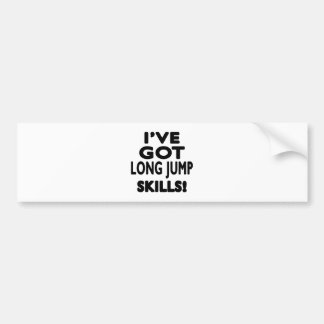 I've Got Long Jump Skills Car Bumper Sticker