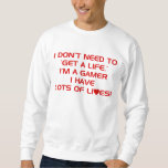 I've Got Lots Of Lives - Gamer Gaming Video Games Pullover Sweatshirts