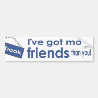 I've Got More Friends Than You Bumper Sticker Car Bumper Sticker