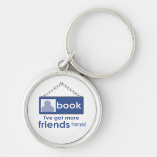 I've Got More Friends Than You Facebook Keychain