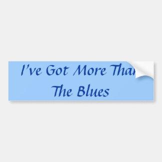 I've Got More Than The Blues Car Bumper Sticker