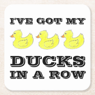 I've Got My Ducks in a Row Rubber Duckies Coaster