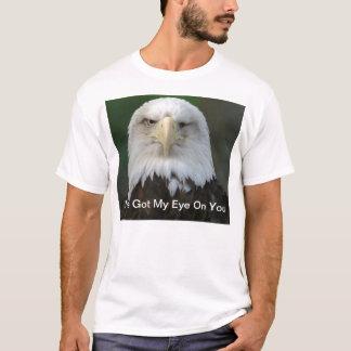 I've Got My Eye On You, One-Eyed Eagle T-Shirt