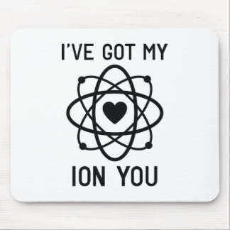 I've Got My Ion You Mouse Pad