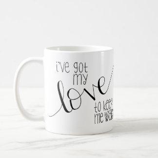 I've Got My Love to Keep Me Warm Mug