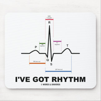 I've Got Rhythm (ECG - EKG Heart Beat) Mouse Pad