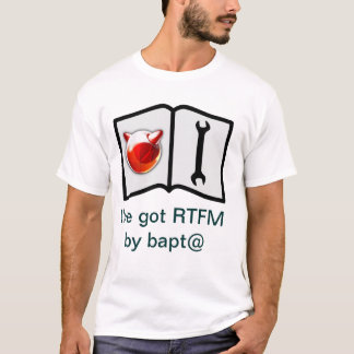 I've got RTFM by bapt@ T-Shirt