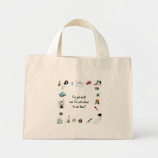 I've got skills - not afraid to use them mini tote bag
