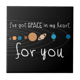 I've Got Space in my Heart for You Ceramic Tile