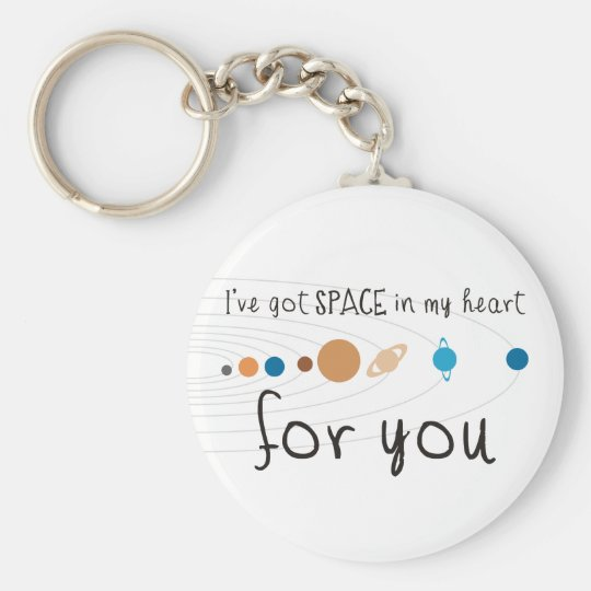 I've Got Space in my Heart for You Keychain