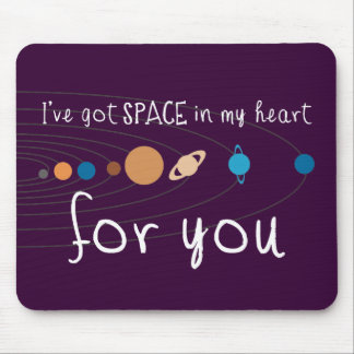 I've Got Space in my Heart for You Mouse Pad