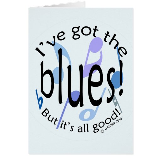 Ive Got the Blues Greeting Card