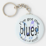 Ive Got the Blues Keychains