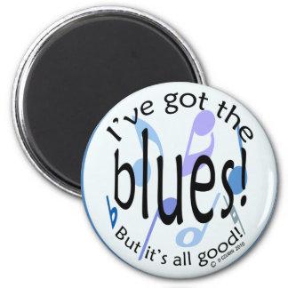 Ive Got the Blues Refrigerator Magnet