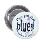 Ive Got the Blues Pinback Button