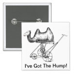 I've Got The Hump - button