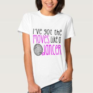I've got the moves like a dancer t-shirt
