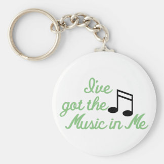 Ive Got the Music In Me Basic Round Button Keychain